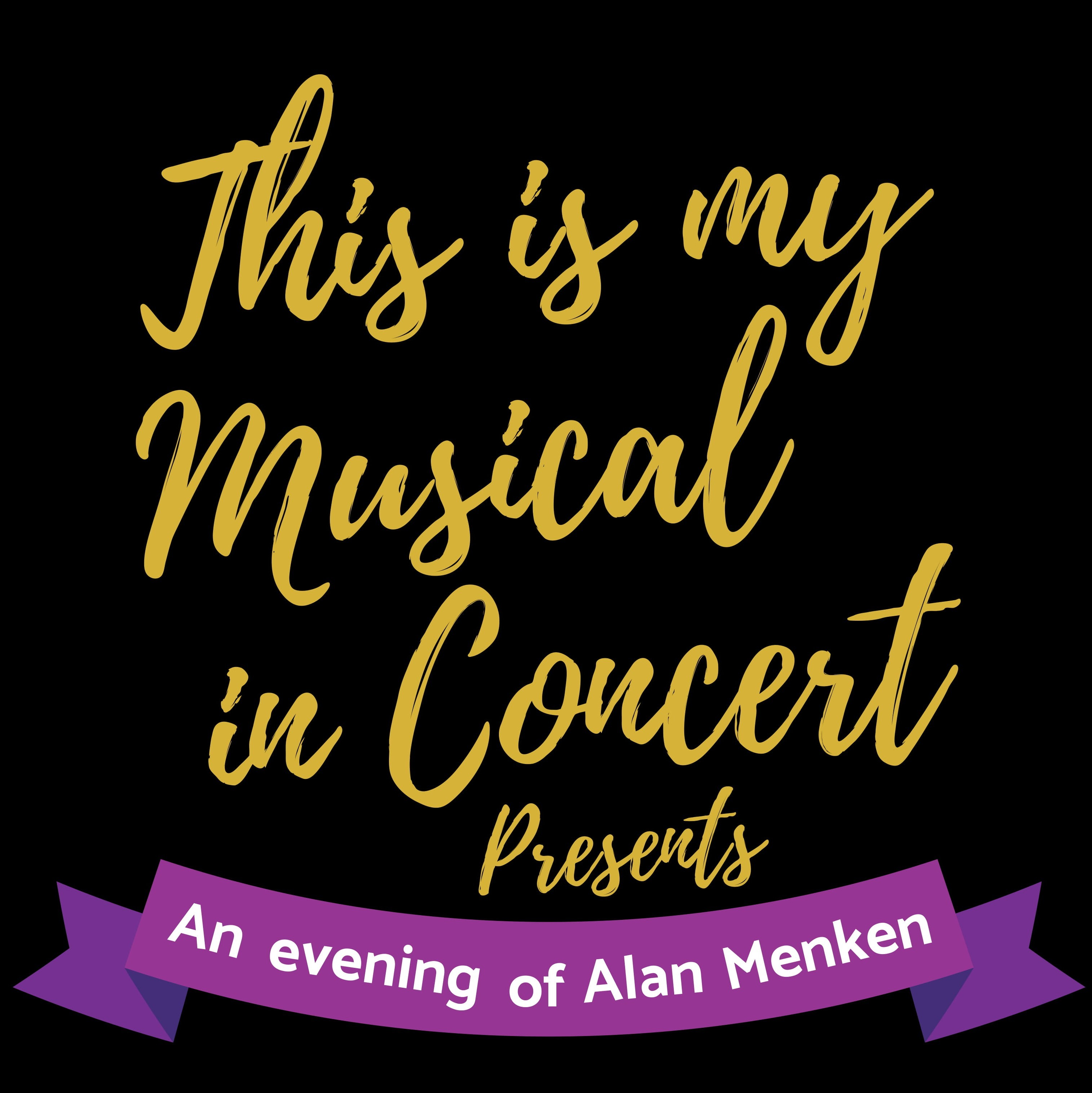 This is My Musical in Concert present an Evening of Alan Menken